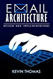 Email Architecture, Design and Implementations