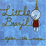 Little Brazil - Tighten The Noose