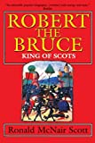 img - for Robert the Bruce: King of Scots by Ronald McNair Scott (1996-02-13) book / textbook / text book