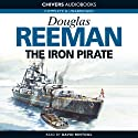 The Iron Pirate (       UNABRIDGED) by Douglas Reeman Narrated by David Rintoul