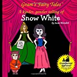 Snow White: A new kinder, gentler telling of a fairy tale classic