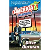 America Unchained: A Freewheeling Roadtrip In Search of Non-Corporate USAby Dave Gorman