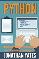 Python: Practical Python Programming For Beginners and Experts Front Cover