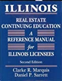 Illinois Real Estate Continuing Education: A Reference Manual for Illinois Licensees