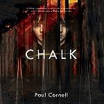 Chalk: A Novel | Paul Cornell