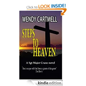Free Kindle Book: Steps to Heaven (Sgt Major Crane Novels), by Wendy Cartmell. Publisher: Wendy Cartmell (October 9, 2011)