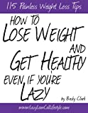 51emRy8YxdL. SL160 How To Lose Weight and Get Healthy Even If Youre Lazy 115 Painless Weight Loss Tips