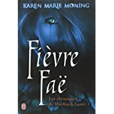 Les chroniques de MacKayla Lane, Tome 3 : Fi�vre faepar Karen Marie Moning
