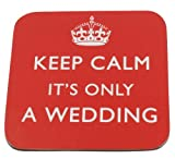 'Keep Calm It's Only a Wedding' - Prince William & Kate Middleton wedding satire coaster.