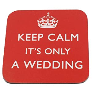 'Keep Calm It's Only a Wedding' Prince William & Kate Middleton satire coaster