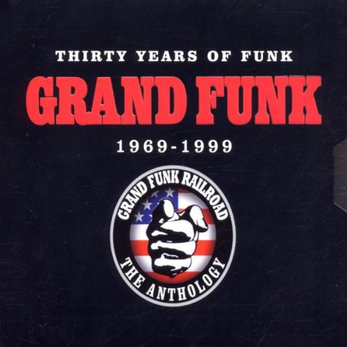 Grand Funk Railroad - Thirty Years Of Funk - 1969-1999 - Zortam Music