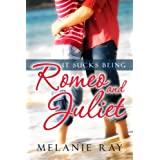It Sucks Being Romeo and Juliet (The Fourth of July Series Book 2)