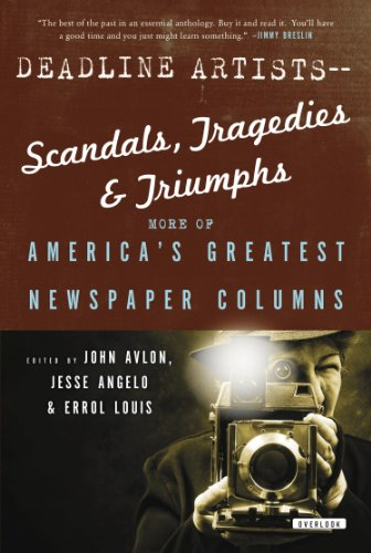 Image of Deadline Artists--Scandals, Tragedies and Triumphs:: More of Americaís Greatest Newspaper Columns