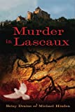 Murder in Lascaux (0299284204) by Draine, Betsy