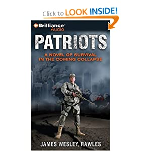 Patriots: A Novel of Survival in the Coming Collapse by James Wesley Rawles and Dick Hill