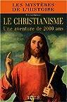 Le christianisme, une aventure de 2000 ans