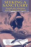 Seeking a Sanctuary, Second Edition: Seventh-day Adventism and the American Dream