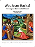 img - for Was Jesus Racist? Theological Barriers to Mission book / textbook / text book
