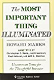 Most Important Thing Illuminated: Uncommon Sense for the Thoughtful Investor (Columbia Business School Publishing)