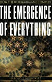 The Emergence of Everything: How the World Became Complex (0195173317) by Morowitz, Harold J.