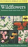 A Field Guide to Wildflowers : Northeastern and North-Central North America (Peterson Field Guides)