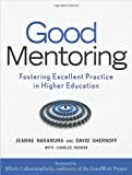 Jeanne Nakamura Good Mentoring: Fostering Excellent Practice in Higher Education