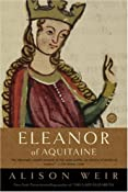 Eleanor of Aquitaine: A Life (Ballantine Reader's Circle): Alison Weir: 9780345434876: Amazon.com: Books
