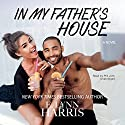 In My Father's House Audiobook by E. Lynn Harris Narrated by Phil John