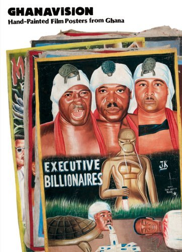 Ghanavision: Hand-Painted Film Posters from Ghana [Hardcover] [2009] (Author) Thibaut de Ruyter PDF