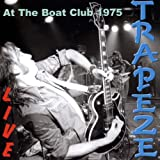 Live at the Boat Club 1975 Trapeze