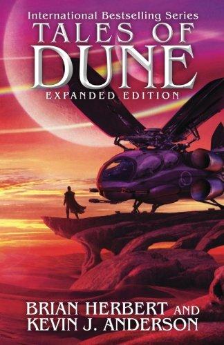 Tales of Dune: Expanded Edition (Dune series) [Herbert, Brian - Anderson, Kevin J.] (Tapa Blanda)