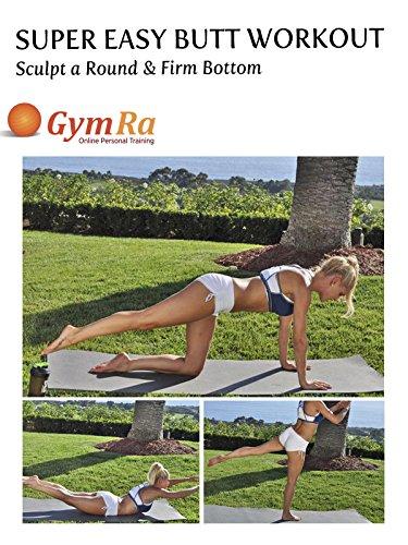 Super Easy Butt Workout - Sculpt a Round & Firm Bottom