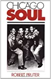 img - for By Robert Pruter Chicago Soul (Music in American Life) (Reprint) [Paperback] book / textbook / text book