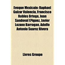 Vque Mexicain: Raphal Guzar Valencia, Francisco Robles Ortega, Juan Sandoval Iguez, Javier Lozano Barragan, Adolfo...