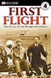 First Flight: The Wright Brothers (DK Readers, Level 4)