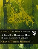 img - for A Troubled Heart and How It Was Comforted at Last book / textbook / text book