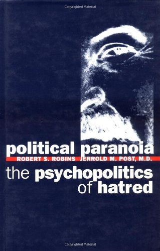 Political Paranoia: The Psychopolitics of Hatred