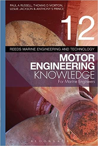 Reeds Vol 12 Motor Engineering Knowledge for Marine Engineers (Reeds Marine Engineering and Technology Series) written by Paul Anthony Russell