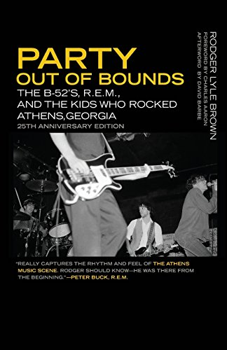Party Out of Bounds The B-52s, R.E.M., and the Kids Who Rocked Athens, Georgia (Music of the American South Ser.) [Brown, Rodger Lyle] (Tapa Blanda)