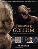 Gollum: A Behind the Scenes Guide of the Making of Gollum (The Lord of the Rings) (0618391045) by Serkis, Andy
