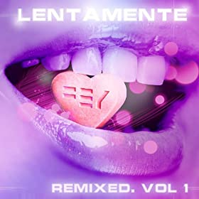 Lentamente Remixed, Vol. 1