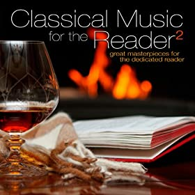 Classical Music for the Reader 2: Great Masterpieces for the Dedicated Reader