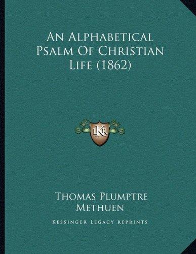 An Alphabetical Psalm of Christian Life (1862)