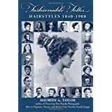 Fashionable Folks Hairstyles 1840-1900 ~ Maureen Alice Taylor