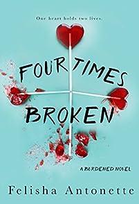Four Times Broken: A Burdened Novel Book 1 by Felisha Antonette ebook deal