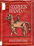 The Sixteen Hand Horse
