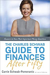 The Charles Schwab Guide to Finances After Fifty: Answers to Your Most Important Money Questions from Crown Business