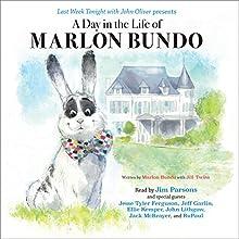 A Day in the Life of Marlon Bundo Audiobook by Marlon Bundo, Jill Twiss Narrated by Jim Parsons, Jesse Tyler Ferguson, Jeff Garlin, Ellie Kemper, John Lithgow, Jack McBrayer, RuPaul
