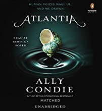Atlantia (       UNABRIDGED) by Ally Condie Narrated by Rebecca Soler