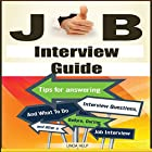 Job Interview Guide: Tips for Answering Interview Questions, and What to Do Before, During and After a Job Interview Hörbuch von Linda Help Gesprochen von: Mame Noonan